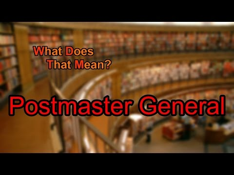 What does Postmaster General mean?