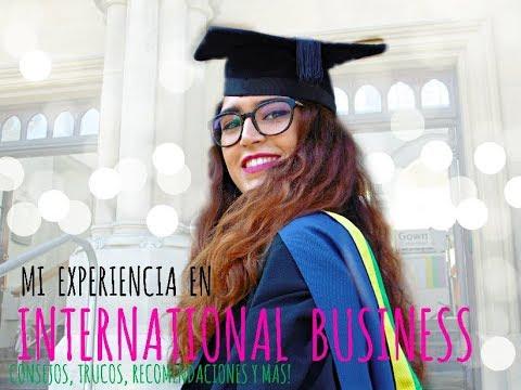 INTERNATIONAL BUSINESS - Mi experiencia en la universidad 📚🇬🇧