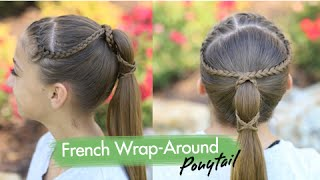 French Wrap-Around Ponytail | Cute Girls Hairstyles