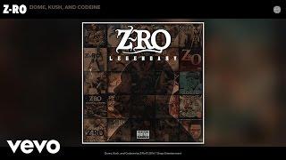 Z-Ro Dome, Kush, and Codeine Audio.mp3