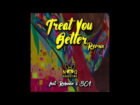 Nino Augustine - Treat You Better (PTY Remix) feat Robinho, BCA