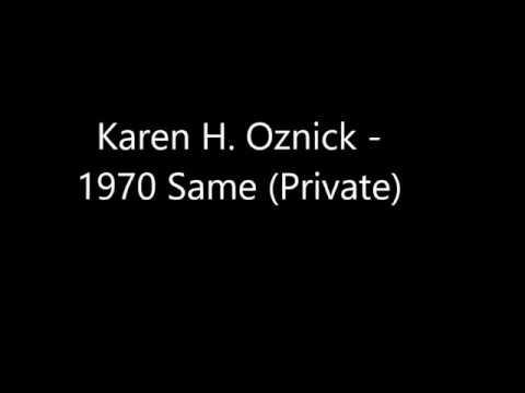 Karen H.  Oznick - 1970 Same (private)