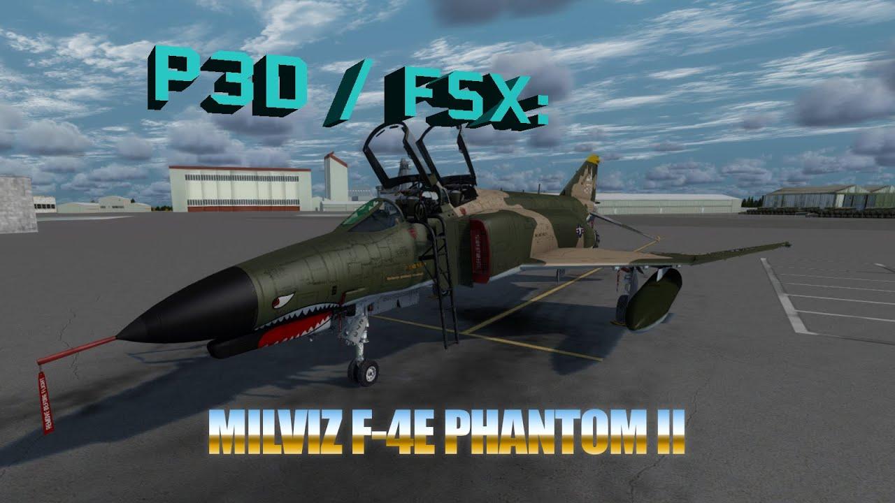 P3D / FSX Review - MilViz F-4E Phantom II