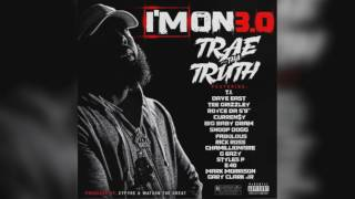 Trae Tha Truth - Im On 3.0 ft. T.I. Dave East, Tee Grizzley, Royce ...
