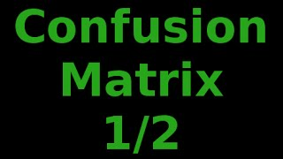 Evaluating Classifiers: Understaning the Confusion Matrix 1/2 thumbnail
