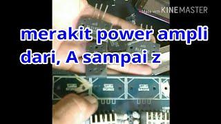 Cara dan tips merakit power ampli