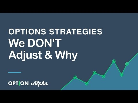 Options Strategies We DON'T Adjust & Why