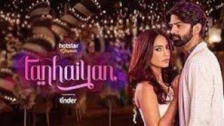 Tanhaiyan title song  Barun Sobti and Surbhi Jyoti web series  Tanhaiyan web series ❤️✓