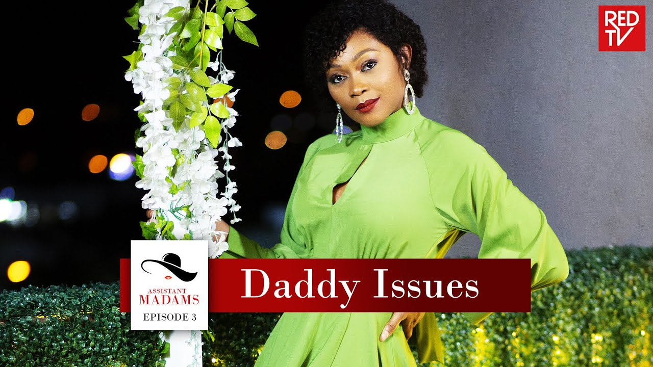 Download ASSISTANT MADAMS / SEASON 1 / EPISODE 3 / DADDY ISSUES | REDTV