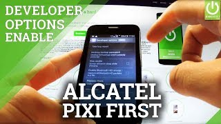 Developer Options ALCATEL One Touch Pixi First - Enable USB Debugging
