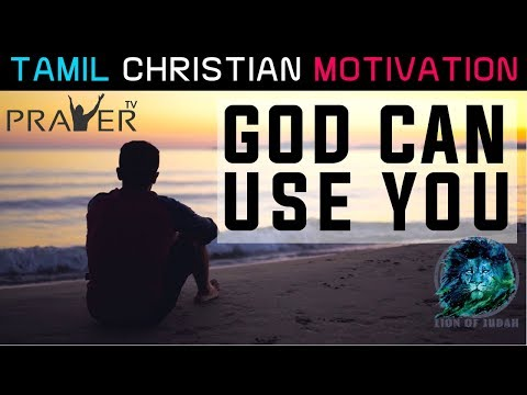 GOD can use YOU | Tamil Christian Motivation | Prayer TV