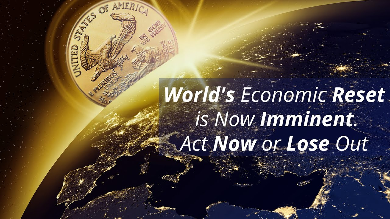 "["" World's Economic Reset is Imminent. Gold Prices will Sky-Rocket, Act Now or Lose Out. ""]"