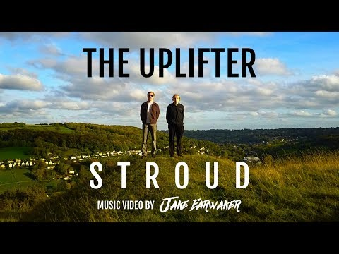 The Uplifter - Stroud [Official Video]