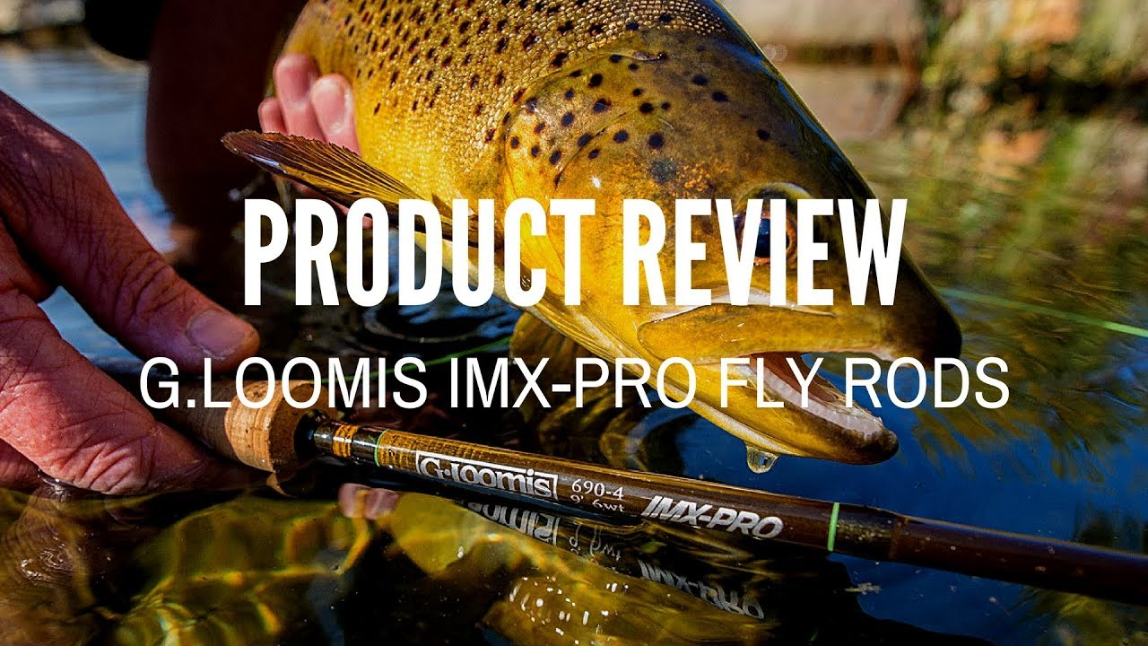 b2342865 G Loomis IMX Pro Fly Rod Review - YouTube