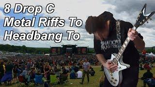 8 Drop C Metal Riffs To Headbang To 🤘😖🤘