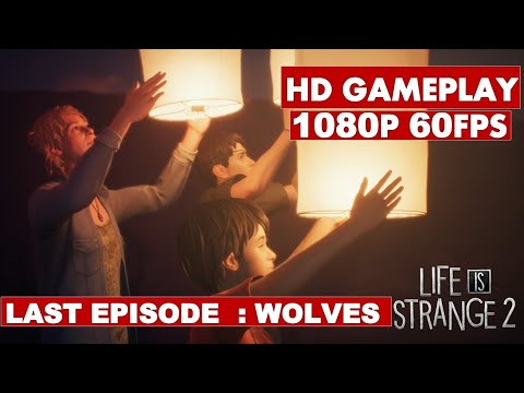 Finale Episode - Life is strange 2 Episode 5 Wolves [1080P 60FPS] HD Gameplay 1 out of 7 Endings