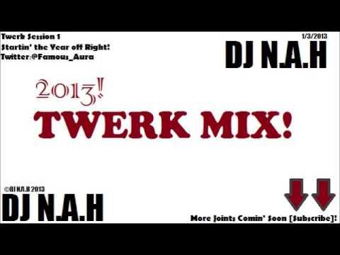 2014 Twerk Mix - DJ N.A.H