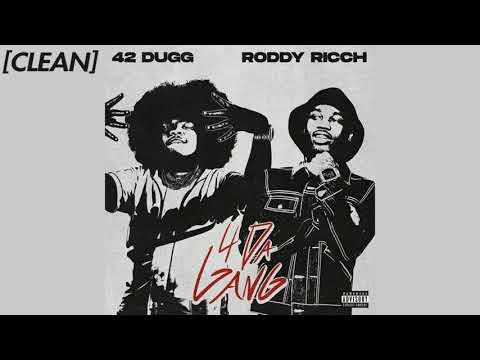 [CLEAN] 42 Dugg – 4 Da Gang (with Roddy Ricch)