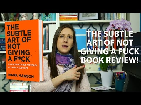 The Subtle Art of Not Giving a F*ck by Mark Manson - BOOK REVIEW - YouTube