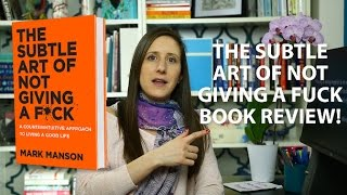 The Subtle Art of Not Giving a F*ck by Mark Manson - BOOK REVIEW