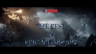 Best of Epic Music 2017 | 1-Hour Full Cinematic  | Cinema Music