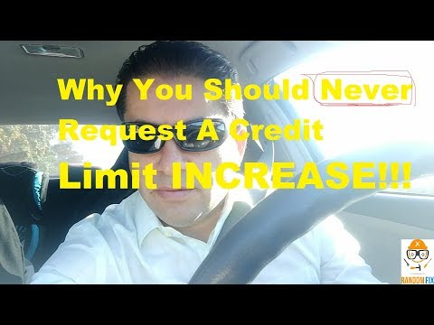 Why You Should Never Ask For Credit Card Limit Increase You Could Ruining Your Credit