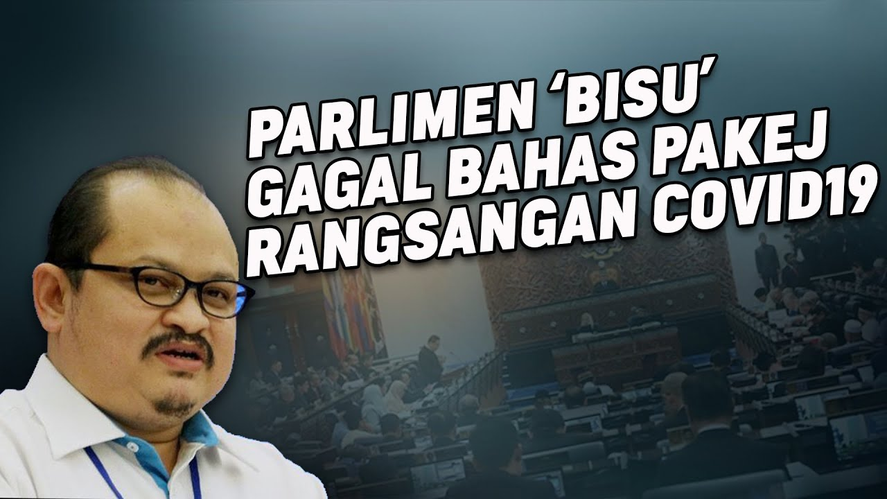 Parlimen 'BISU' Gagal Bahas Pakej Rangsangan Covid-19