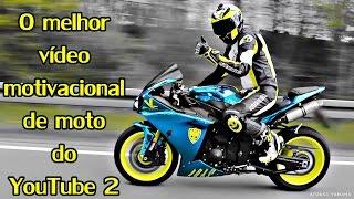 O Melhor Vídeo Motivacional de Moto do YouTube 2