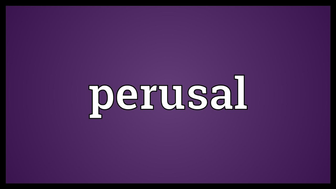 Perusal Meaning