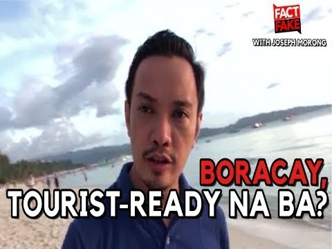 Fact or Fake with Joseph Morong: Boracay, tourist-ready na ba?