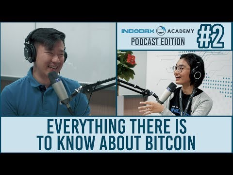 Indodax Academy: Podcast Eps. 2 (Everything There Is To Know About Bitcoin)