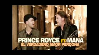 El Verdadero Amor Perdona Mana Ft. Prince Royce