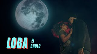 El Chulo - Loba (Video Oficial) | El Presidente
