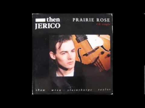 Download mp3 full flac album vinyl rip Prairie Rose (12) - Then Jerico - Prairie Rose (Vinyl)