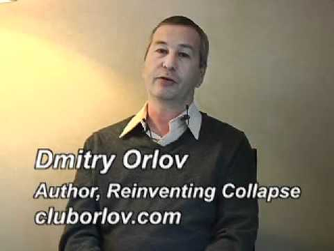 Dmitry Orlov: Peak Oil Lessons From The Soviet Union