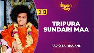 303 - Tripura Sundari Maa   Radio Sai Bhajans