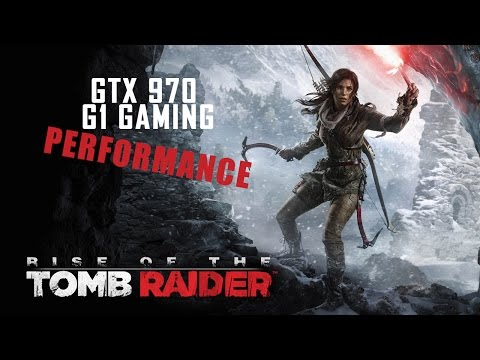 GTX 970 G1 Gaming | RISE OF THE TOMB RAIDER | ULTRA Settings | 1080p