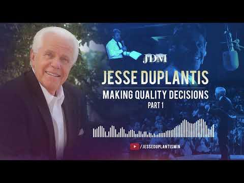 Make Quality Decisions, Part 1| Jesse Duplantis