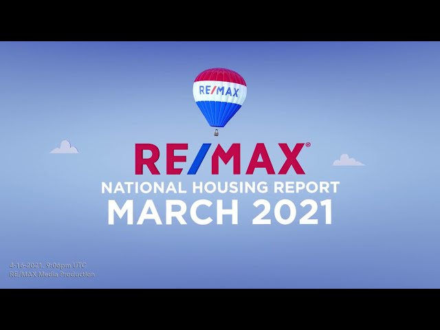 RE/MAX National Housing Report March 2021