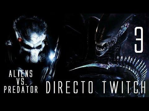 Aliens Vs Predator Let S Play En Directo Twitch Capitulo 3 Youtube