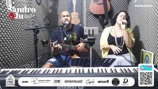QUEM IRÁ NOS PROTEGER - Sandro e Ju, Voz e Violão Ao Vivo