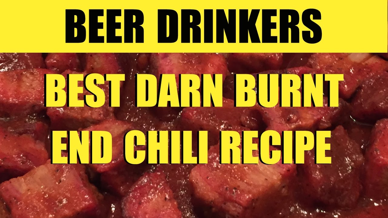 Burnt End Chili Recipe 3x Time Golden Ladle Award Winning Recipe And Beer Drinkers Episode 14 Youtube