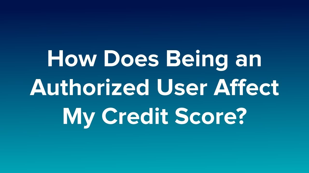 Authorized Users: Adding Them, Building Credit & What To