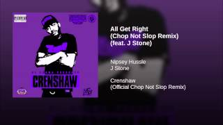 All Get Right (Chop Not Slop Remix) (feat. J Stone)