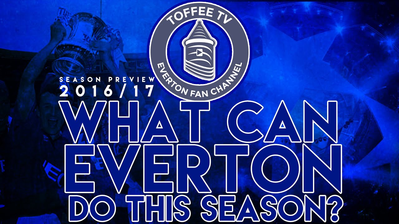 What Can Everton Do This Season? | Season Preview 2016/17 ...