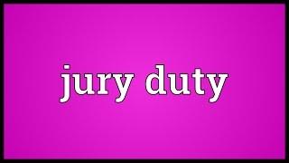 Jury duty Meaning