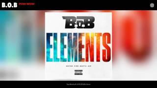 B.o.B - Pow Wow (Audio)