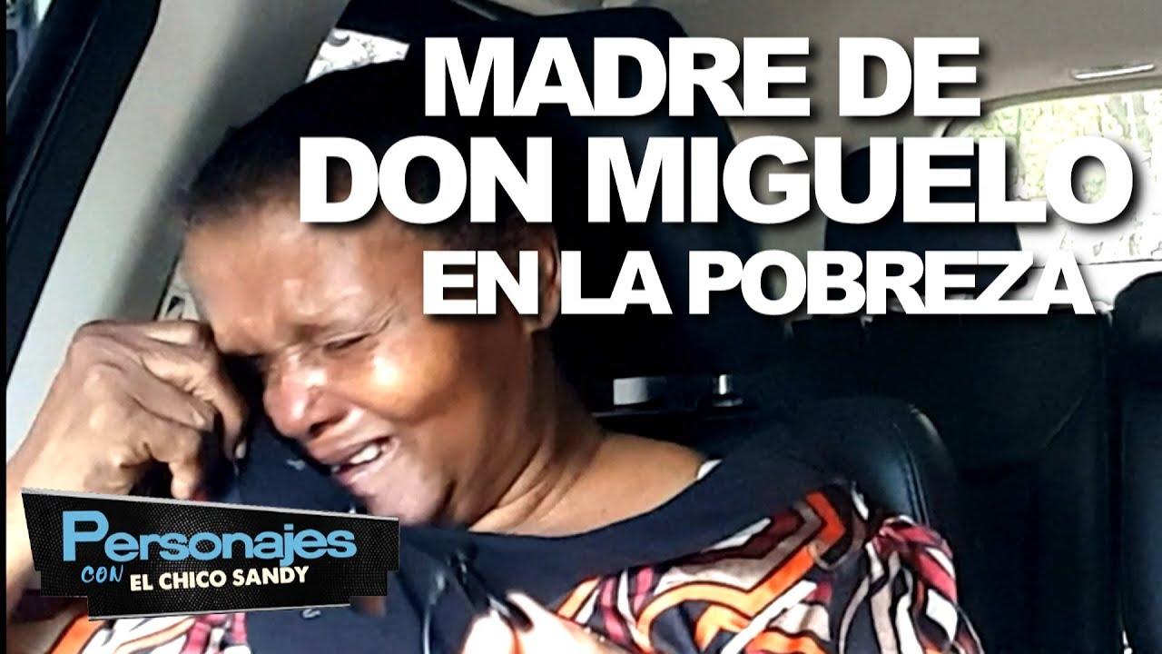Madre de Don Miguelo sumergida en la Pobreza PERSONAJES CON EL CHICO SANDY