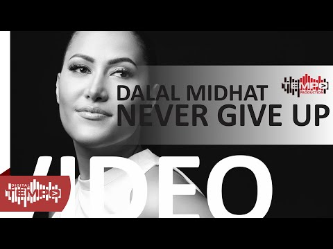 Dalal Midhat - Never Give Up (Official Video 2017)
