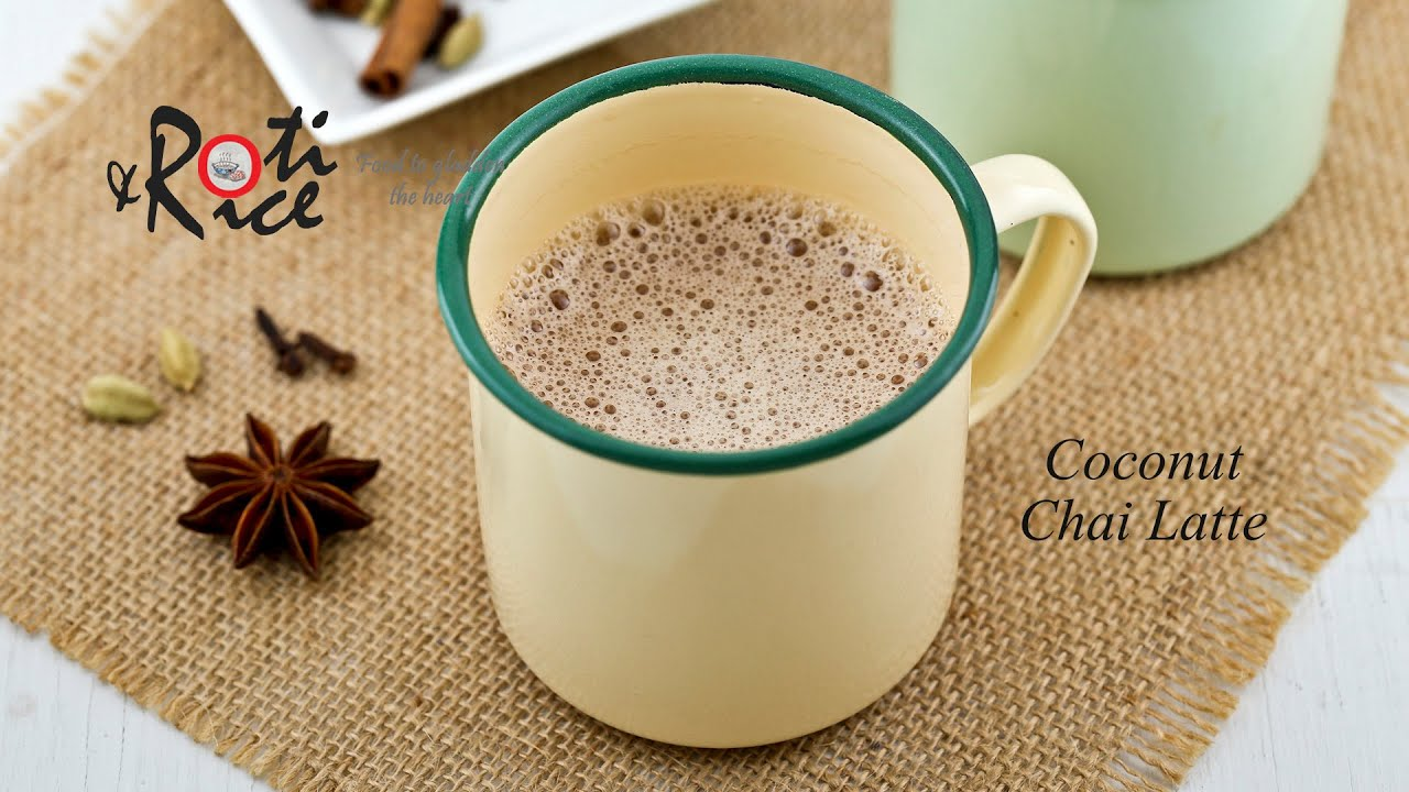 How to make Coconut Chai Latte | Roti n Rice - YouTube